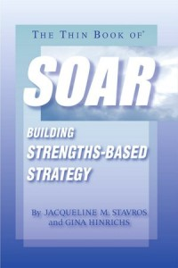 Need A Strategic Plan? Consider SOAR In Place Of SWOT